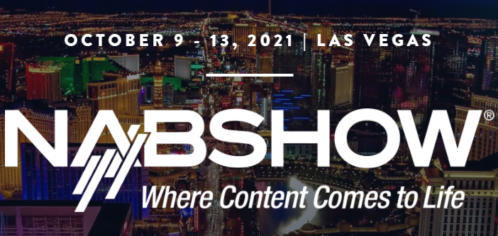Registration Opens for Highly Anticipated In-Person 2021 NAB Show and Co-located Events
